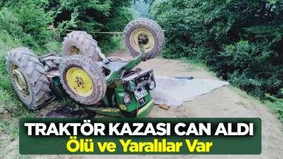 Traktör kazası can aldı. Ölü ve yaralılar var!