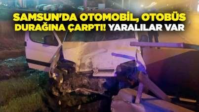 Samsun'da otomobil, otobüs durağına çarptı! Yaralılar var