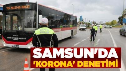 Samsun'da toplu taşıma araçlarına 'korona' denetimi