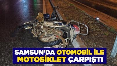 Samsun'da otomobil ile motosiklet çarpıştı