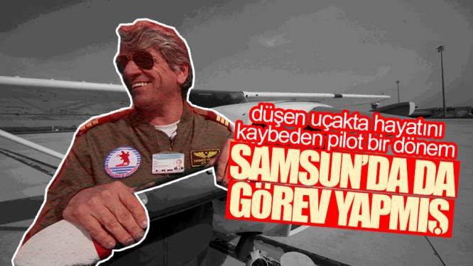 Samsun Haberleri:Düşen Uçaktaki Pilotun Samsun'da Görev Yaptığı Öğrenildi