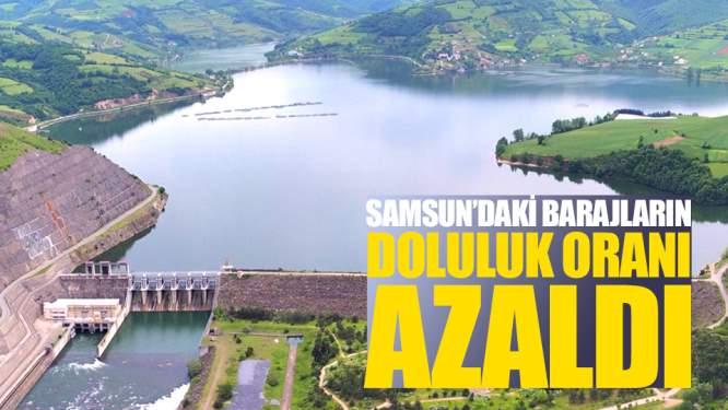 Samsun Haberleri: Samsun'da Barajların Doluluk Oranı Azaldı