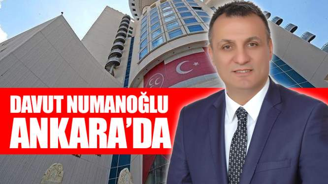 Davut Numanoğlu Ankara'da