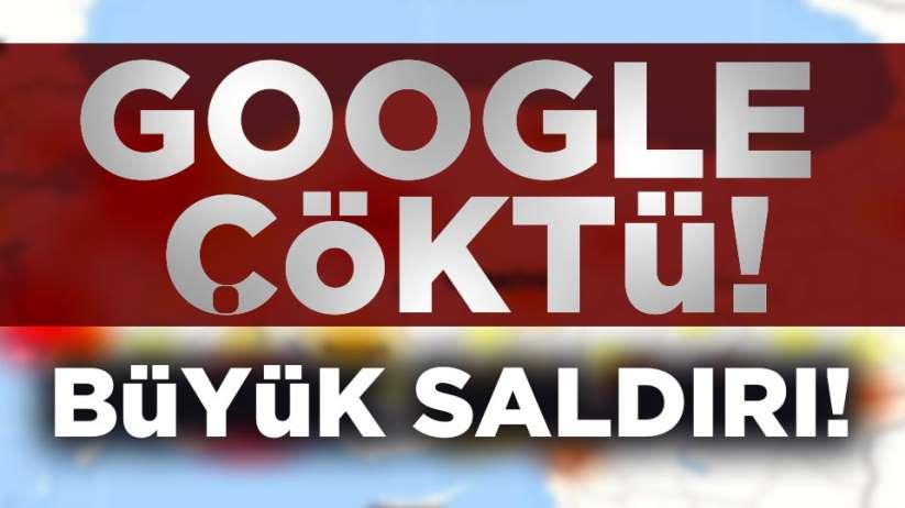 Google çöktü! Google'a büyük saldırı