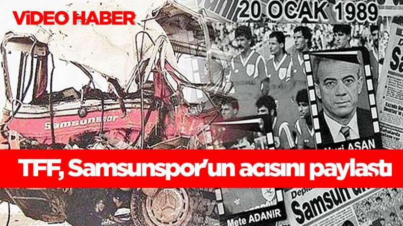 TFF, Samsunspor'un acısını paylaştı