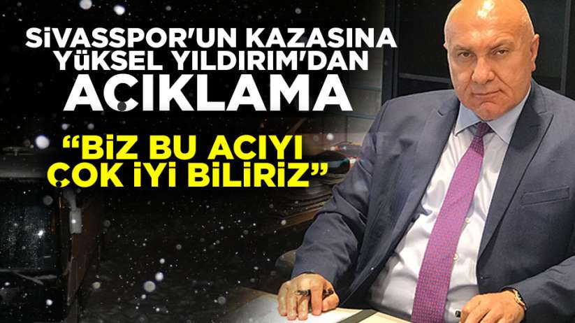 Yüksel Yıldırım'dan Sivasspor'a mesaj