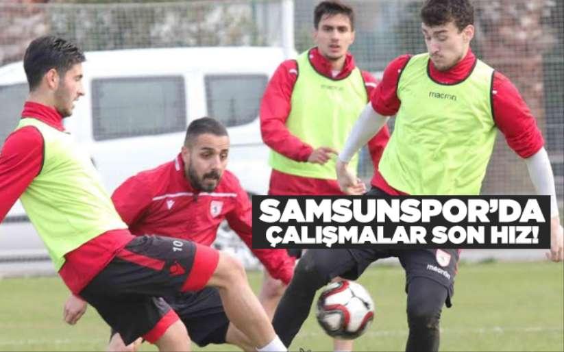 Samsunspor'da çalışmalar son hız!