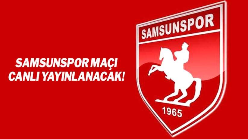 Samsunspor Kırklarelispor maçı canlı yayınlanacak!