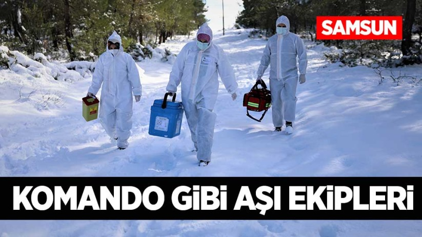 Samsun'da komando gibi aşı ekipleri