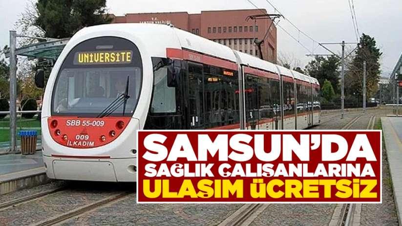 Samsun'da sağlık çalışanlarına ulaşım ücretsiz