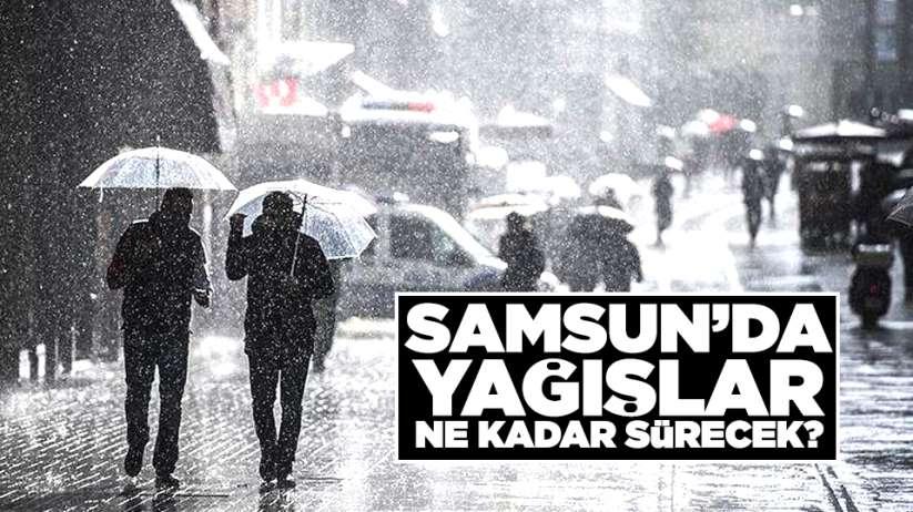 Samsun'da yağışlı hava ne kadar sürecek?