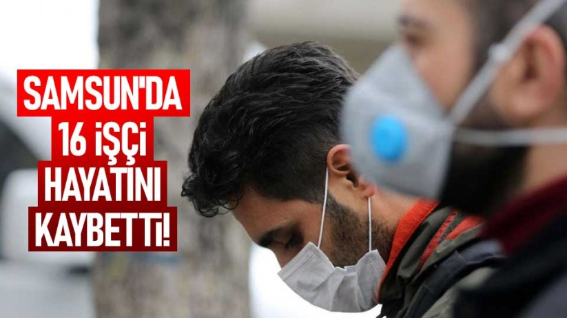 Samsunda 16 işçi hayatını kaybetti!