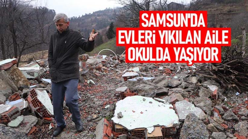 Samsunda evleri yıkılan aile okulda yaşıyor
