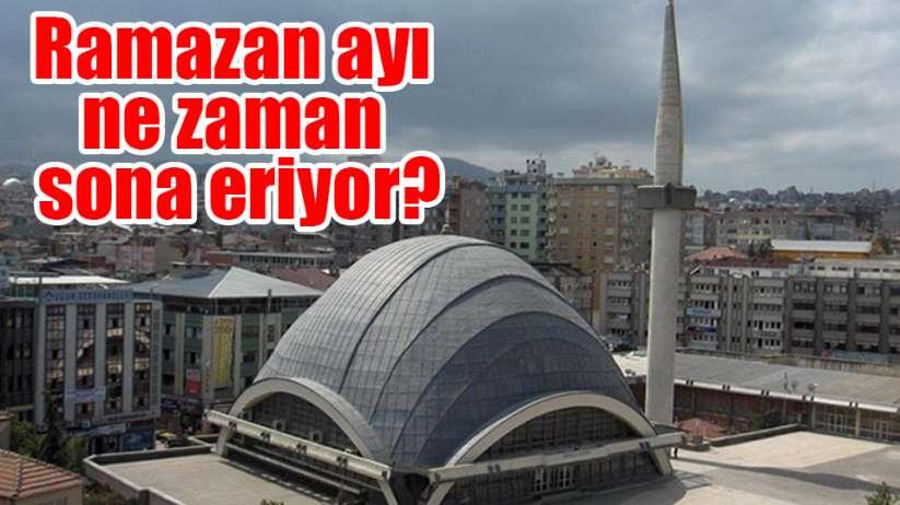 Ramazan ayı ne zaman sona eriyor?