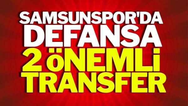 Samsunspor'da Defansa 2 Önemli Transfer