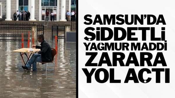 Samsun'da şiddetli yağmur maddi zarara yol açtı