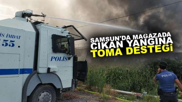 Samsun'da çıkan yangına Toma desteği
