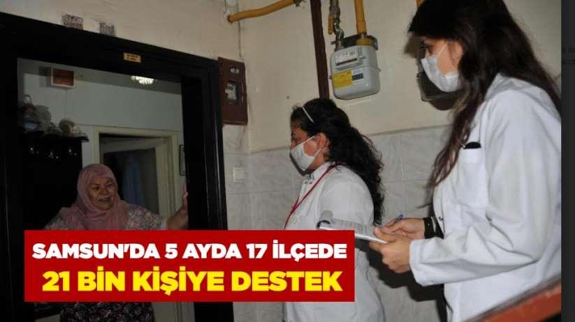 Samsun'da 5 ayda 17 ilçede 21 bin kişiye destek