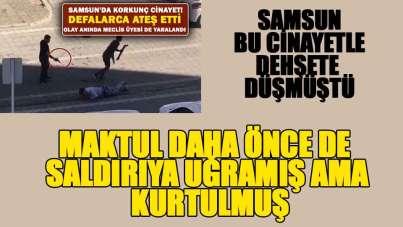 Samsun'daki korkunç cinayetin maktulü Hüsame Ünveren daha öncede vurulmuş