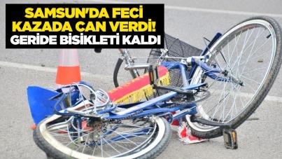 Samsun'da feci kazada can verdi! Geride bisikleti kaldı