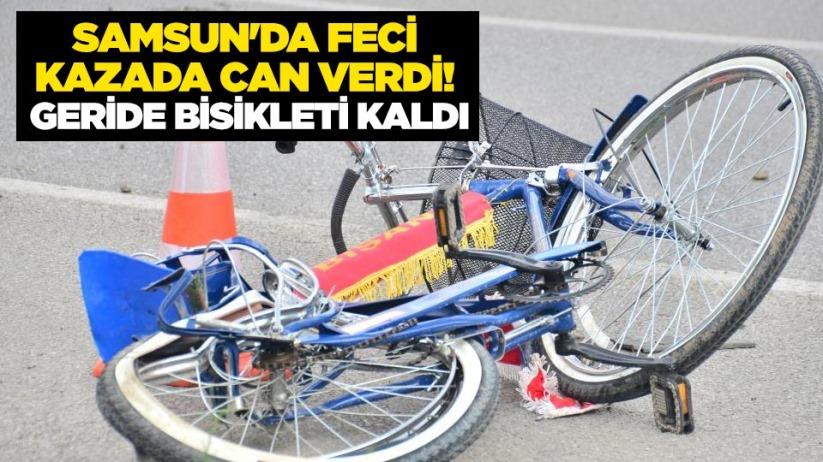 Samsunda feci kazada can verdi! Geride bisikleti kaldı