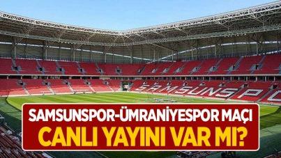 Samsunspor-Ümraniyespor maçı canlı yayını var mı?