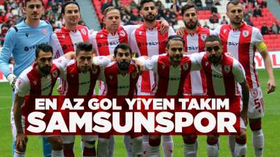En az gol yiyen takım Samsunspor oldu!