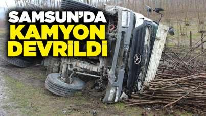 Samsun'da kamyon devrildi