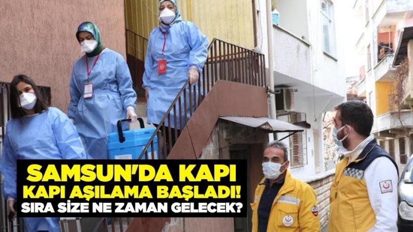 Samsun'da kapı kapı aşılama başladı!