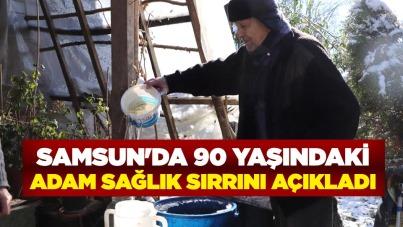 Samsun'da 90 yaşındaki adam sağlık sırrını açıkladı