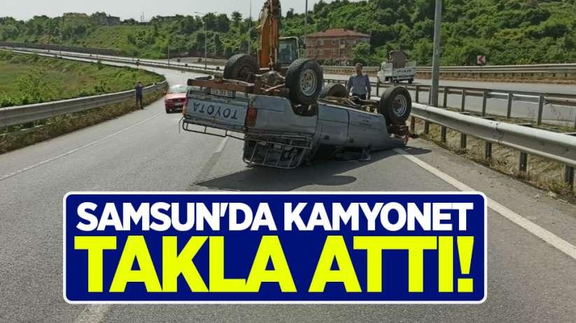 Samsun'da kamyonet takla attı!