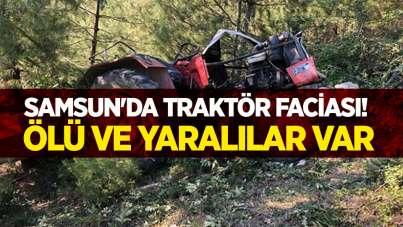 Samsun'da traktör faciası! Ölü ve yaralılar var