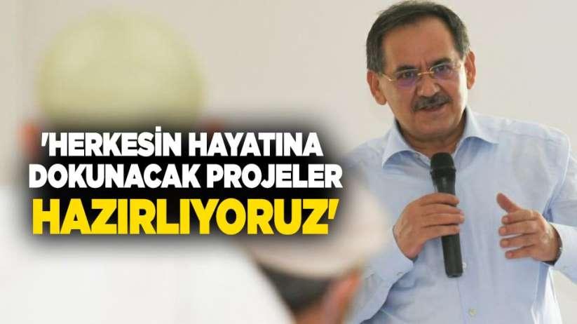 Mustafa Demir: Herkesin hayatına dokunacak projeler hazırlıyoruz