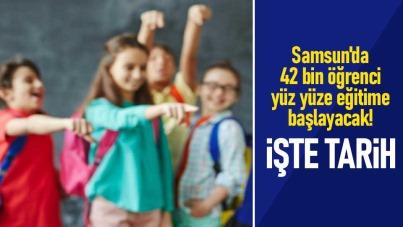 Samsun'da 42 bin öğrenci yüz yüze eğitime başlayacak! İşte tarih