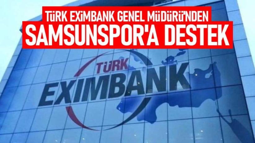 Türk Eximbank Genel Müdürü'nden Samsunspor'a destek