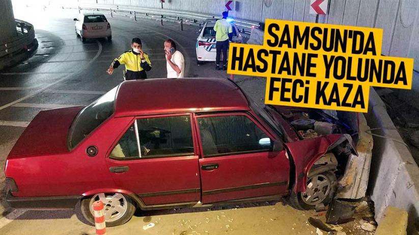 Samsun'da hastane yolunda feci kaza