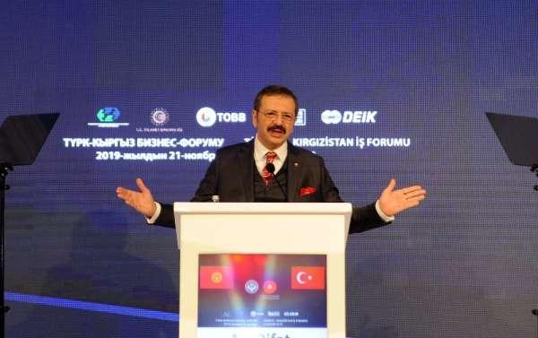 Hisarcıklıoğlu: 'Kırgızistan ile çok daha büyük ticaret hacmine ulaşmamızın mümk