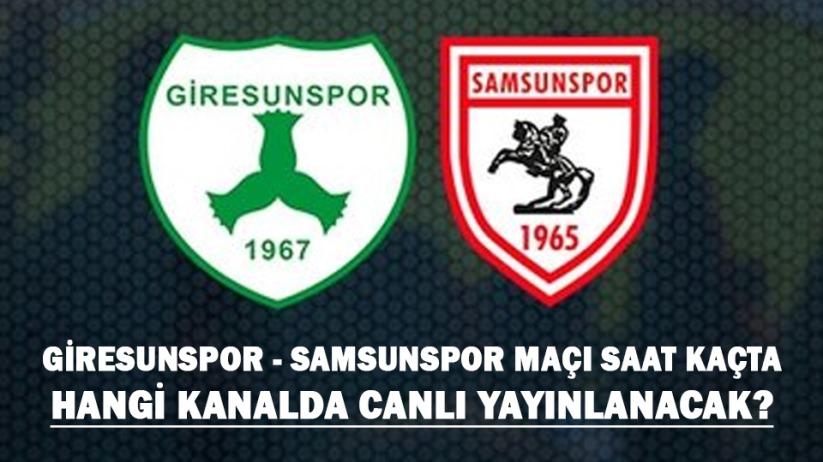 Giresunspor - Samsunspor maçı saat kaçta ve hangi kanalda canlı yayınlanacak?