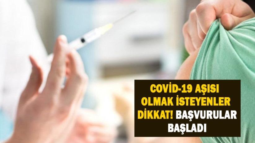 Covid-19 aşısı olmak isteyenler dikkat! Başvurular başladı