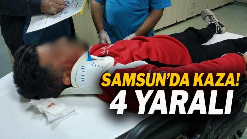 Samsun'da kaza! 4 yaralı