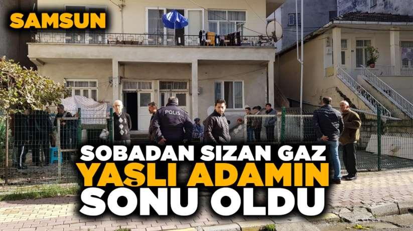 Samsun'da sobadan sızan gaz yaşlı adamın sonu oldu