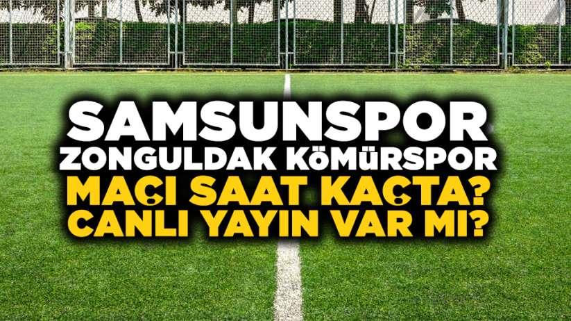 Samsunspor Zonguldak Kömürspor maçı saat kaçta? Canlı yayın var mı?