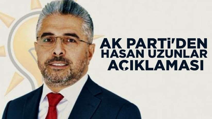 AK Parti'den Hasan Uzunlar açıklaması