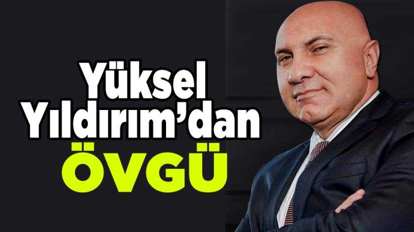 Yüksel Yıldırım'dan Samsunspor'a övgü