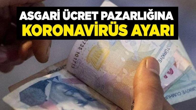 Asgari ücret pazarlığına koronavirüs ayarı