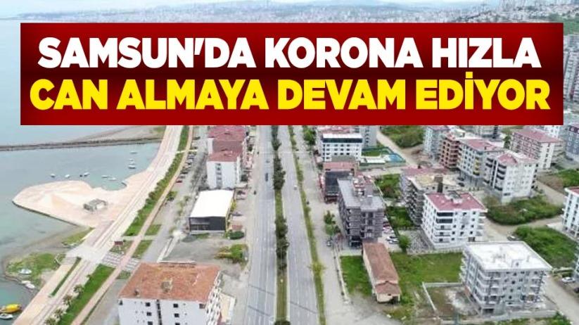 Samsun'da korona hızla can almaya devam ediyor
