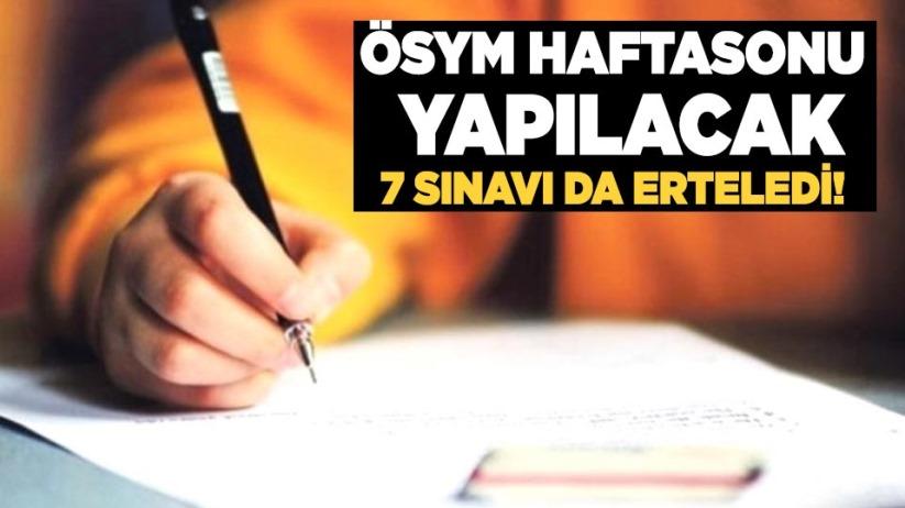 ÖSYM hafta sonu yapılacak 7 sınavı da erteledi!