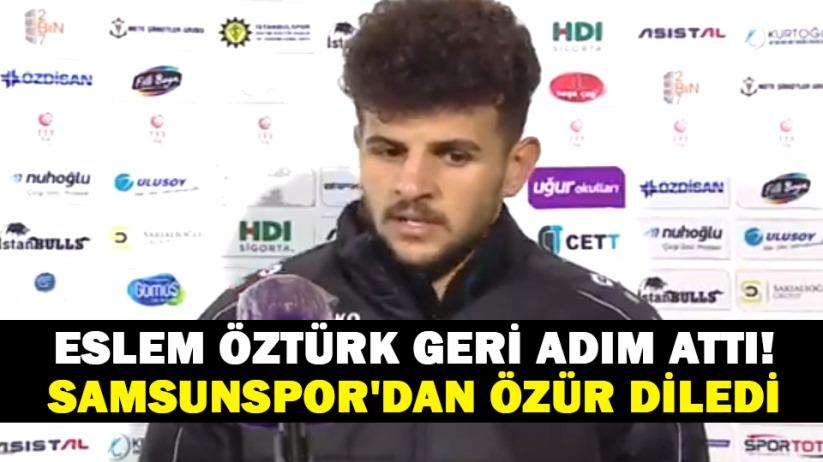 Eslem Öztürk geri adım attı! Samsunspor'dan özür diledi