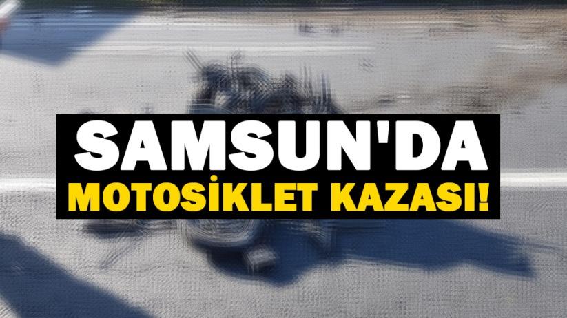 Samsunda motosiklet kazası!