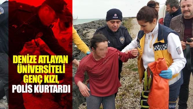 Denize atlayan üniversiteli genç kızı, polis kurtardı